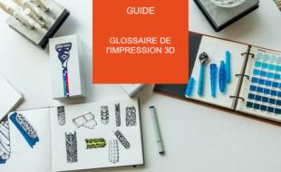 glossaire impression 3d