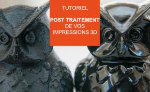 post traitement impression 3d