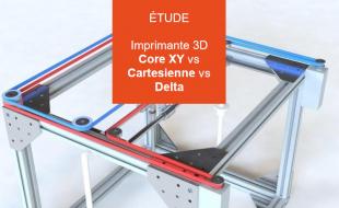 Core XY vs Cartesienne vs Delta